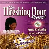 Play & Download The Threshing Floor Revival: Praise & Worship Thursday and Saturday by Dr. Juanita Bynum | Napster