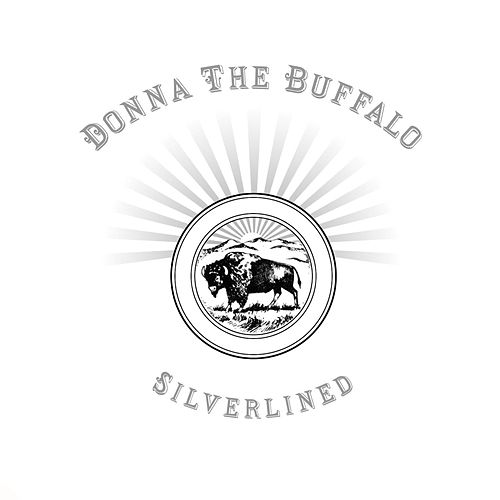 Play & Download Silverlined by Donna The Buffalo | Napster