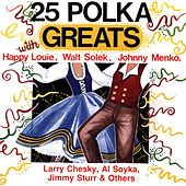Play & Download 25 Polka Greats by Various Artists | Napster