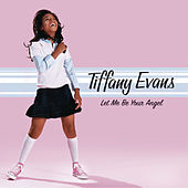 Play & Download Let Me Be Your Angel by Tiffany Evans | Napster