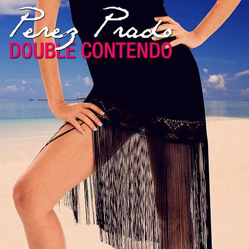 Play & Download Double Contendo - Perez Prado by Perez Prado | Napster
