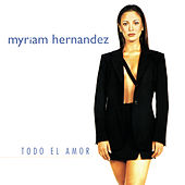 Play & Download Todo El Amor by Myriam Hernández | Napster