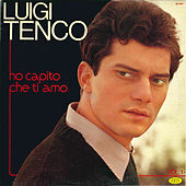 Play & Download Ho Capito che ti amo Vol.1 by Luigi Tenco | Napster