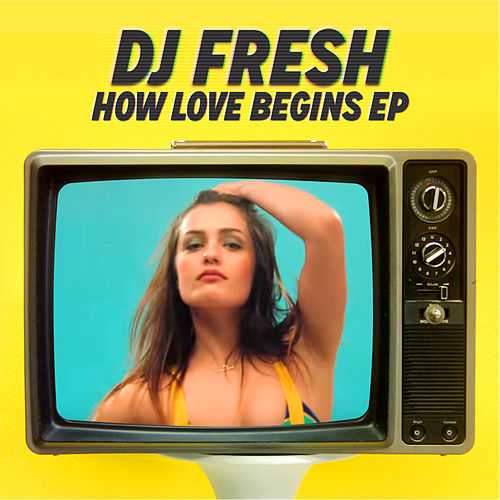 Play & Download How Love Begins - EP by DJ Fresh and High Contrast | Napster