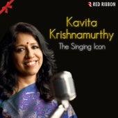 Play & Download Kavita Krishnamurthy - The Singing Icon by Kavita Krishnamurthy | Napster
