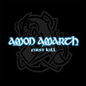 Play & Download First Kill by Amon Amarth | Napster