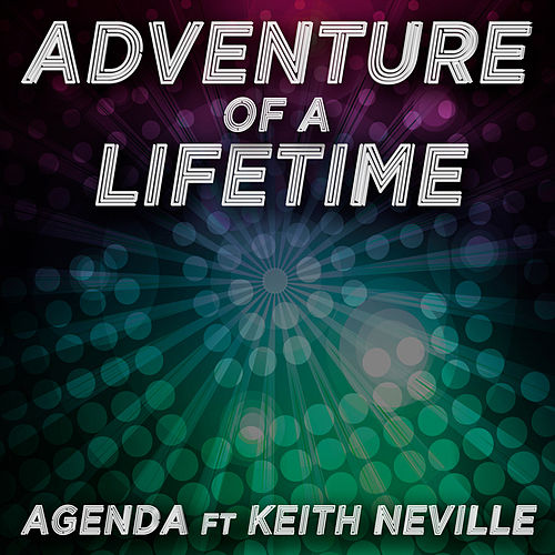 Play & Download Adventure of a Lifetime by The Agenda | Napster