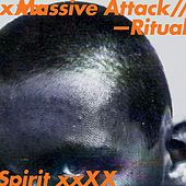 Play & Download Ritual Spirit by Massive Attack | Napster