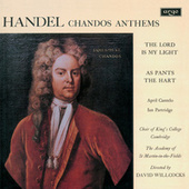 Play & Download Handel: Chandos Anthems - The Lord Is My Light; As Pants the Hart by Various Artists | Napster