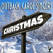 Play & Download Christmas by Outback Carol Singers | Napster