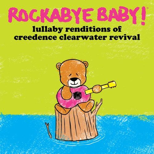 Lullaby Renditions of Creedence Clearwater Revival de Rockabye Baby!