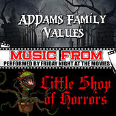 Music from Addams Family Values & Little Shop of Horrors by Friday Night At The Movies