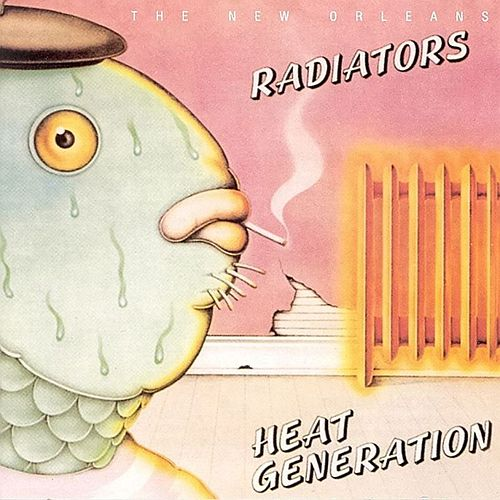 Play & Download Heat Generation by The Radiators | Napster