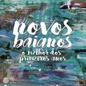 Play & Download O Melhor Dos Primeiros Anos by Novos Baianos | Napster