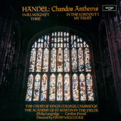 Handel: Chandos Anthems - I Will Magnify Thee; In the Lord Put I My Trust by Various Artists