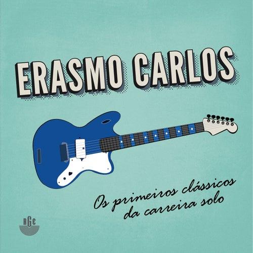 Os Primeiros Clássicos da Carreira Solo by Erasmo Carlos