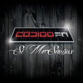 Play & Download Si Me Sueñas by Código FN | Napster