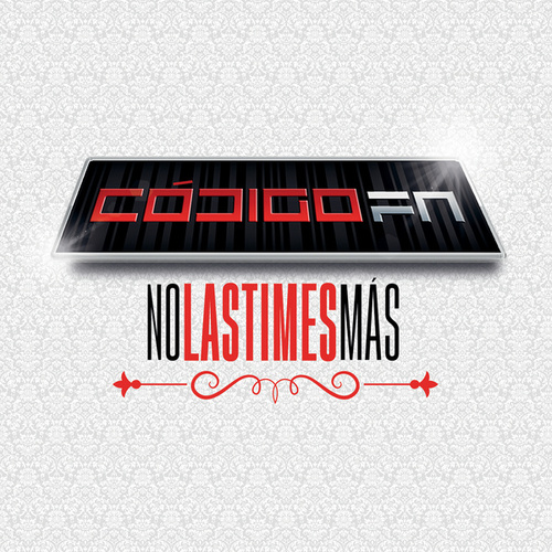 No Lastimes Más by Código FN