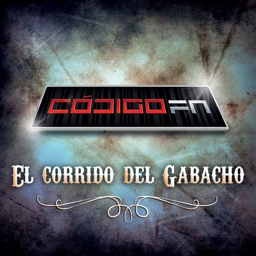 Play & Download El Corrido Del Gabacho by Código FN | Napster