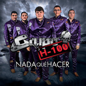 Play & Download Nada Qué Hacer by Grupo H100 | Napster