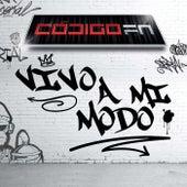 Play & Download Vivo A Mi Modo by Código FN | Napster