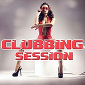 Clubbing Session by Various Artists