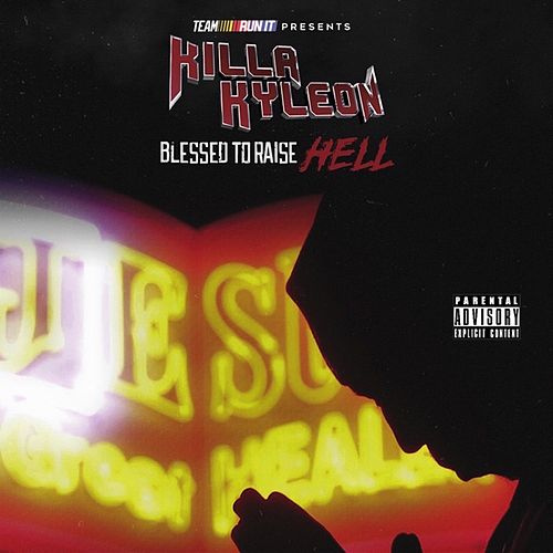 Play & Download Blessed to Raise Hell by Killa Kyleon | Napster