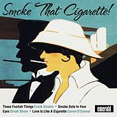 Play & Download Smoke That Cigarette! by Various Artists | Napster