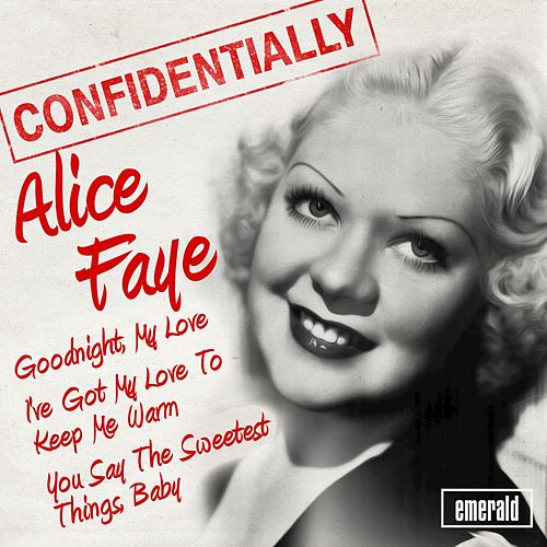 Play & Download Confidentially by Alice Faye | Napster