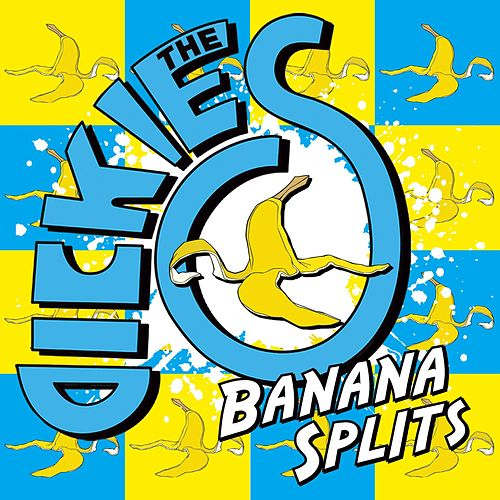 Play & Download Banana Splits by The Dickies | Napster