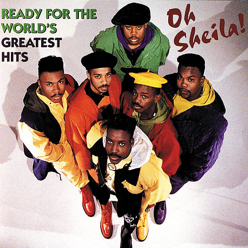 Play & Download Oh Sheila! Ready for the World's Greatest Hits by Ready for the World | Napster