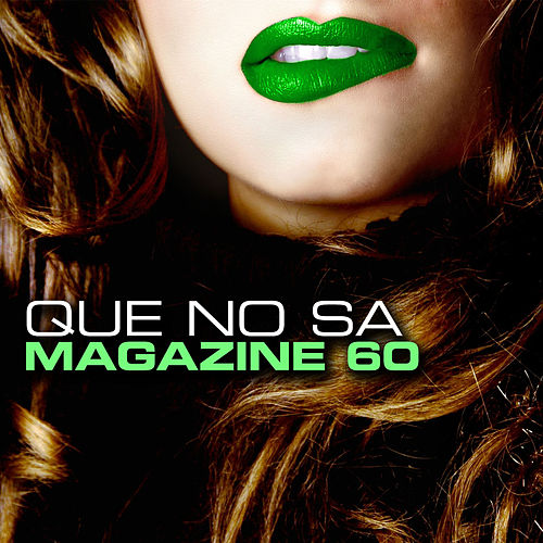 Play & Download Que No Sa by Magazine 60 | Napster