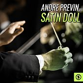 Play & Download Satin Doll by André Previn | Napster