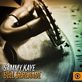 Play & Download Bell Serenade by Sammy Kaye | Napster