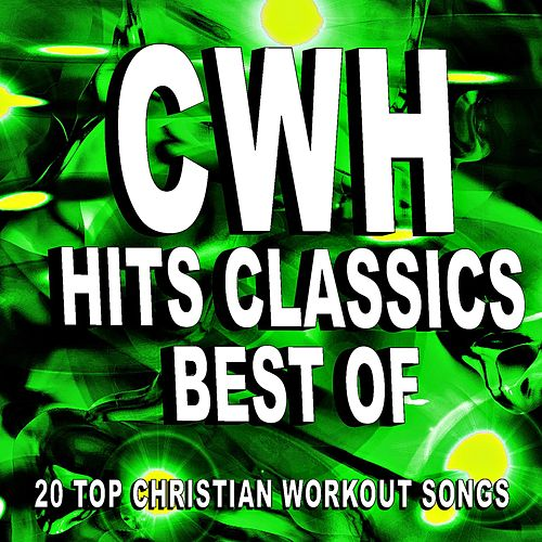Christian Workout Hits: Best of Hits Classics - 20 Top Christian Workout Songs by Christian Workout Hits Group