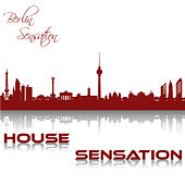 Play & Download House Sensation by Various Artists | Napster