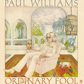 Play & Download Ordinary Fool by Paul Williams | Napster