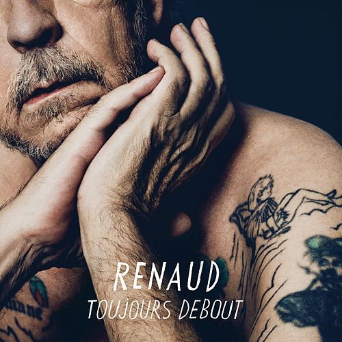 Toujours debout by Renaud