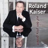 Auf den Kopf gestellt von Roland Kaiser