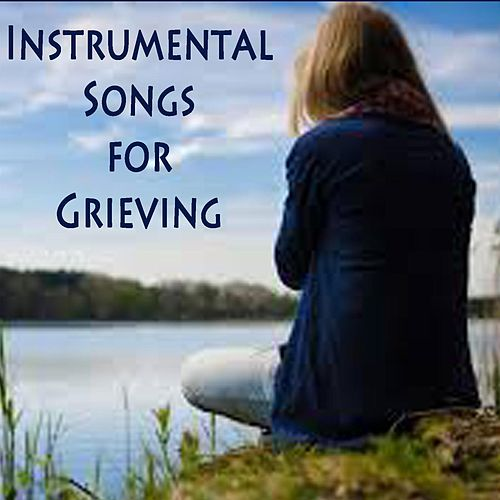 Play & Download Instrumental Songs for Grieving by Music-Themes | Napster