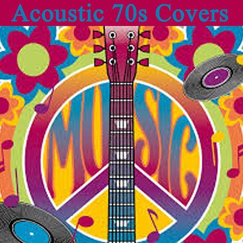Acoustic 70s Covers by 70s Greatest Hits