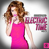 Play & Download Suddenly Dance: Electric Time, Vol. 3 by Various Artists | Napster