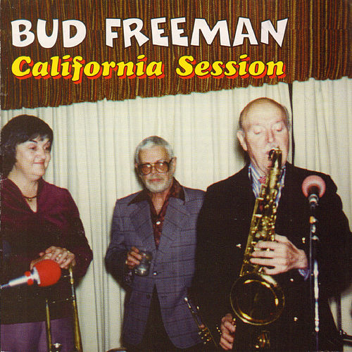California Session by Bud Freeman