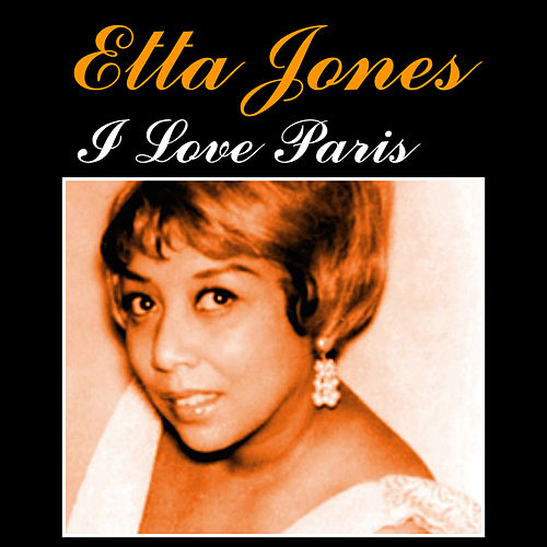 Play & Download I Love Paris by Etta Jones | Napster