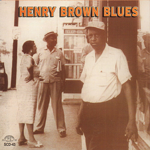 Play & Download Henry Brown Blues by Henry Brown | Napster