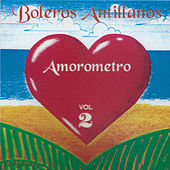 Amorometro, Vol. 2 - Boleros Antillanos by Various Artists