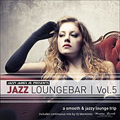 Play & Download Jazz Loungebar, Vol. 5 - A Smooth & Jazzy Lounge Trip by Various Artists | Napster