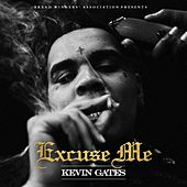 Play & Download Excuse Me by Kevin Gates | Napster