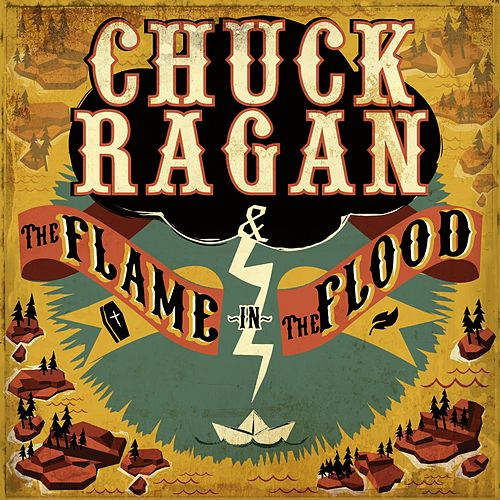 Play & Download The Flame in the Flood by Chuck Ragan | Napster