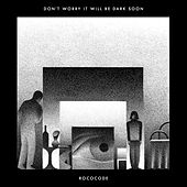 Play & Download Don't Worry It Will Be Dark Soon by Rococode | Napster